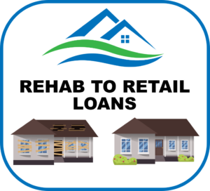 Rehab to Retail Loans