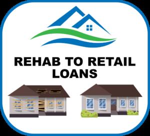 Rehab to Retail Loans